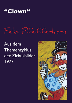 Felix Samuel Pfefferkorn: Der Clown